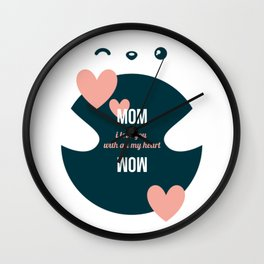 Mom, I Love You With All My Heart - Sweet Valentine Day Wall Clock