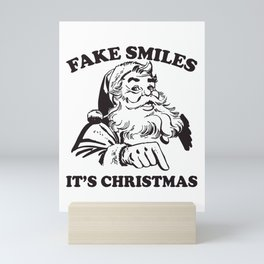 Fake Smiles It's Christmas Funny Santa Mini Art Print