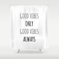 good vibes Shower Curtains featuring Good Vibes by Axis
