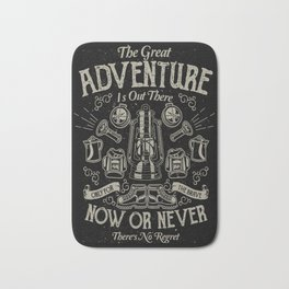 The Great Adventure is Out There Bath Mat