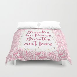 Breathe in Peace Breathe out Love Duvet Cover
