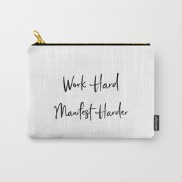 Work Hard Manifest Harder Work For It Every Day Carry-All Pouch