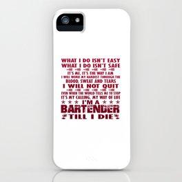 I'm a Bartender till I die iPhone Case
