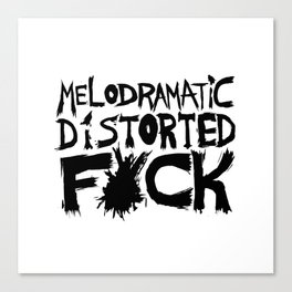 Melodramatic Distorted Fuck Canvas Print