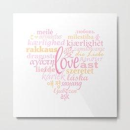 Love in Multi-Language Metal Print