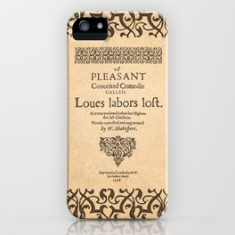 Shakespeare, Love labors lost. 1598. iPhone Case