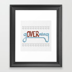 gOVERning Framed Art Print