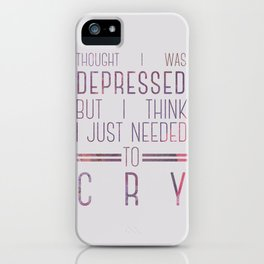 thought i was depressed iPhone Case