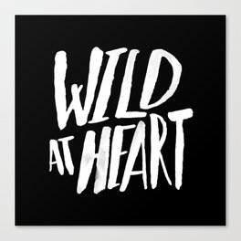 Wild at Heart x Black and White Canvas Print