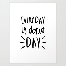 Every day is donut day - hand lettered typography Art Print