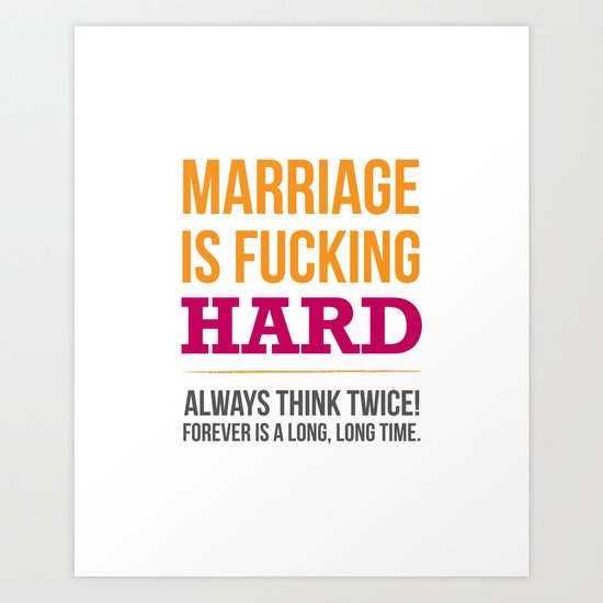 Marriage is Fucking Hard - Color Art Print