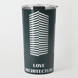 i love architecture Travel Mug