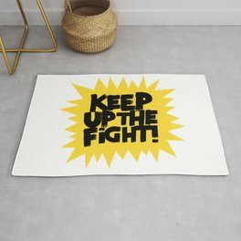 KEEP UP THE FIGHT! Rug