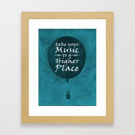 Take Your Music To A Higher Place Framed Art Print