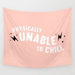 physically unable to chill (peach) Wall Tapestry