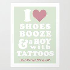 I love Shoes Booze Boy with Tattoos Art Print