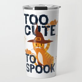 Too Cute To Spook Funny Halloween Cat Witch Kitty Travel Mug