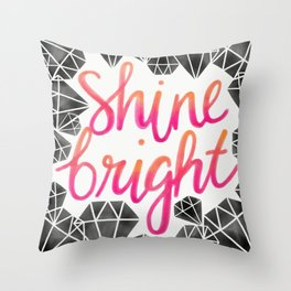 Shine Bright Like A Diamond Throw Pillow