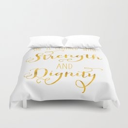 Strength and Dignity Duvet Cover