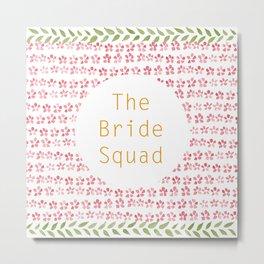 The Bride Squad - watercolour lettering Metal Print
