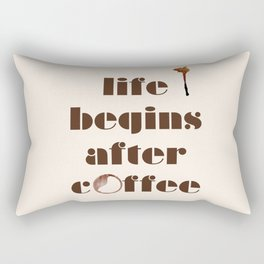 Life begins after coffee Rectangular Pillow