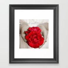 Stop and smell the roses! Framed Art Print