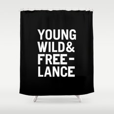 YOUNG WILD & FREELANCE Shower Curtain