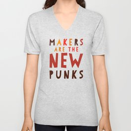 Makers Are the New Punks Unisex V-Neck