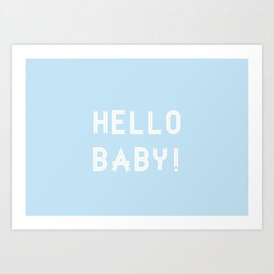 Hello Baby! {blue} Art Print