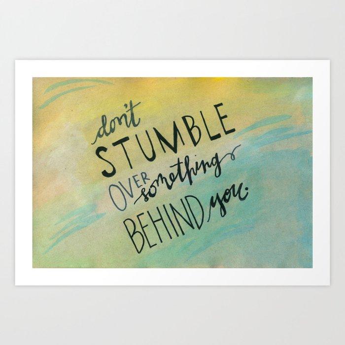 Don't Stumble Art Print