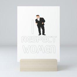 Show Some Respect Tshirt Designs I respect women Mini Art Print