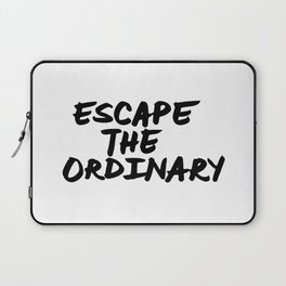 'Escape the Ordinary' Hand Letter Type Word Black & White Laptop Sleeve