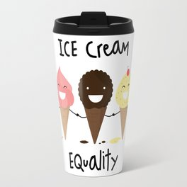 Ice cream Equality :) Travel Mug