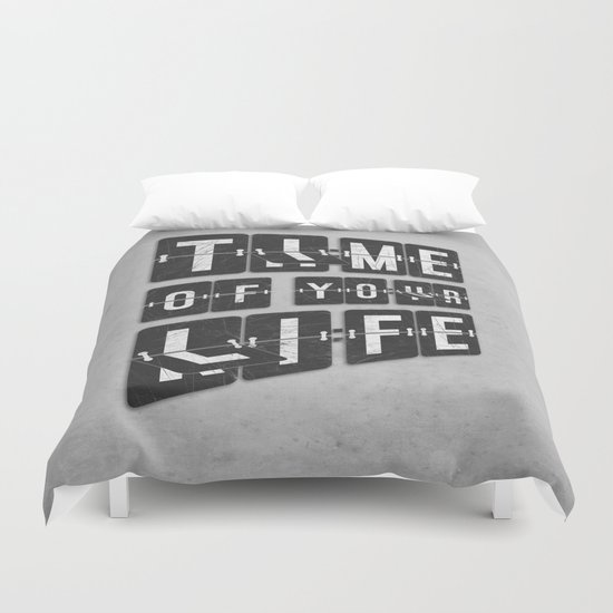 Time of Your Life Duvet Cover