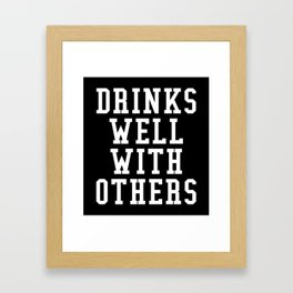 Drinks Well With Others (Black & White) Framed Art Print