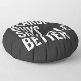 Bearded Guys Snuggle Better Funny Quote Floor Pillow