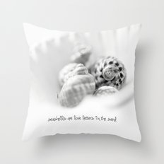 seashells are love letters in the sand Throw Pillow