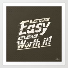 It may not be easy... Art Print