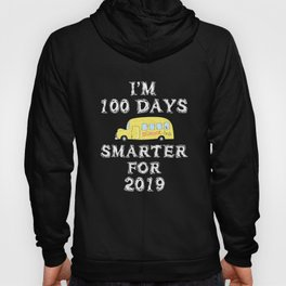 I'm 100 Days Smarter for 2019 graphic Teachers Students Hoody