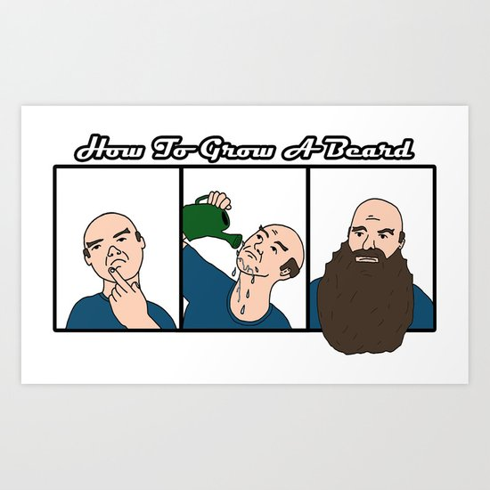 How To Grow A Beard Art Print
