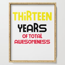 thirteen years of total awesomeness cute birthday gift idea Serving Tray