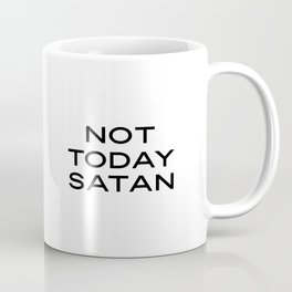 Not Today Satan Print Funny Printable Quote, Funny Quotes, Wall Art Print, Home Decor, Office Wall D Coffee Mug