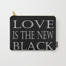 Love Is The New Black Carry-All Pouch