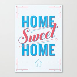 Home Sweet Home Print Canvas Print