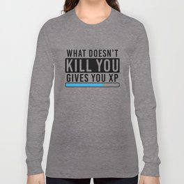 What Doesn't Kill You Gives You Xp T Shirt Gamer Gift Idea Long Sleeve T-shirt