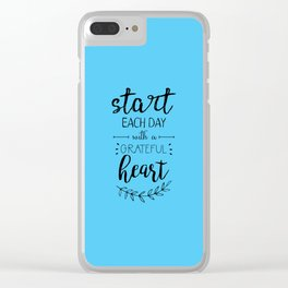 start each day with a grateful heart Clear iPhone Case