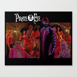 Pirate Eye: Den of Thieves  Canvas Print