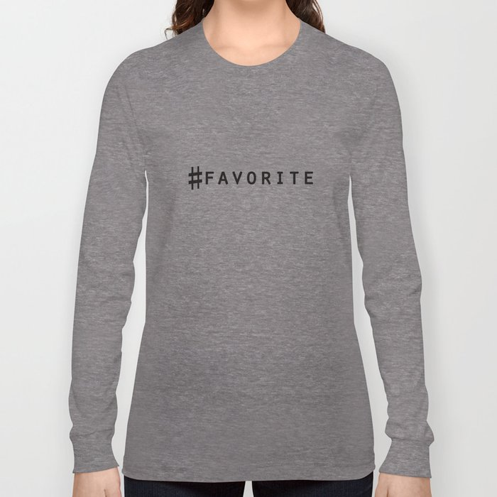 #favorite  Long Sleeve T-shirt