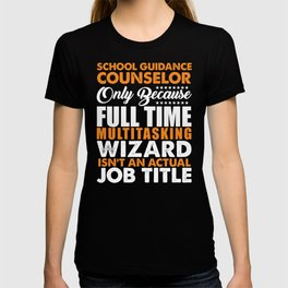 School Guidance Counselor Not A Job Title T-shirt