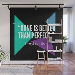 """Sheryl Sandberg """"Done is better than perfect"""" Wall Mural"""